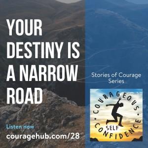 self-esteem-narrow-road-courage-self-confidence-1AU978C