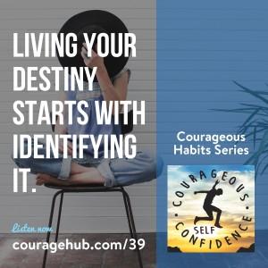 self-confidence-identify-your-destiny-self-esteem-courageous-habits-1B0B0J9