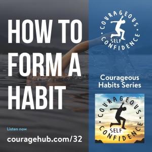 self-esteem-self-confidence-courageous-habits-courage-1AV0BOO