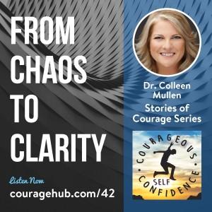 colleen-mullen-chaos-to-clarity-courageous-self-confidence-courage-hub-self-esteem-1B223VB