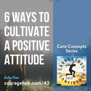 courage-hub-self-esteem-positive-attitude-courageous-self-confidence-1B2KK6R