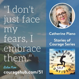 vulnerability-courage-courageous-self-confidence-catherine-plano-1B78BVH0