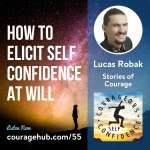 How to elicit self confidence at will with Lucas Robak.