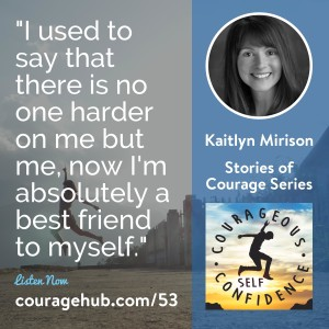 kaitlyn-mirison-internal-foundation-courageous-self-confidence-self-esteem-courage-1B8E992