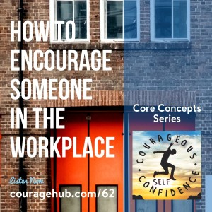 How to Encourage Someone in The Workplace.
